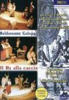 Re Alla Caccia (Il) (Dvd+2 Cd)