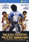 Mezzo Destro, Mezzo Sinistro - 2 Calciatori Senza Pallone