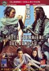 Sette Guerrieri Del Kung Fu (I)