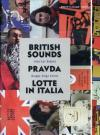 Pravda / Lotte In Italia / British Sounds