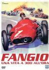 Fangio - Una Vita A 300 All'Ora