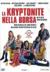 Kryptonite Nella Borsa (La)