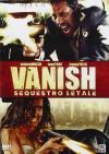 Vanish - Sequestro Letale