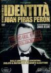 Identita' - La Vera Storia Di Juan Piras Peron