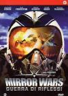 Mirror Wars - Guerra Di Riflessi