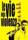 Vie Della Violenza (Le)