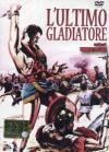 Ultimo Gladiatore (L')