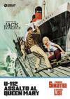 U-112 Assalto Al Queen Mary