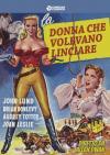 Donna Che Volevano Linciare (La)