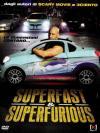 Superfast & Superfurious