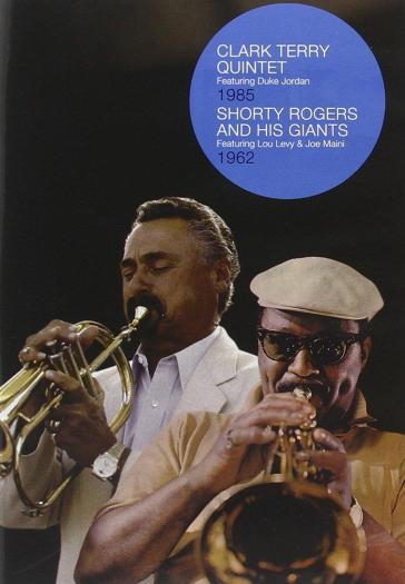 Clark Terry Quintet 1985 / Shorty Rogers And His Giants 1962
